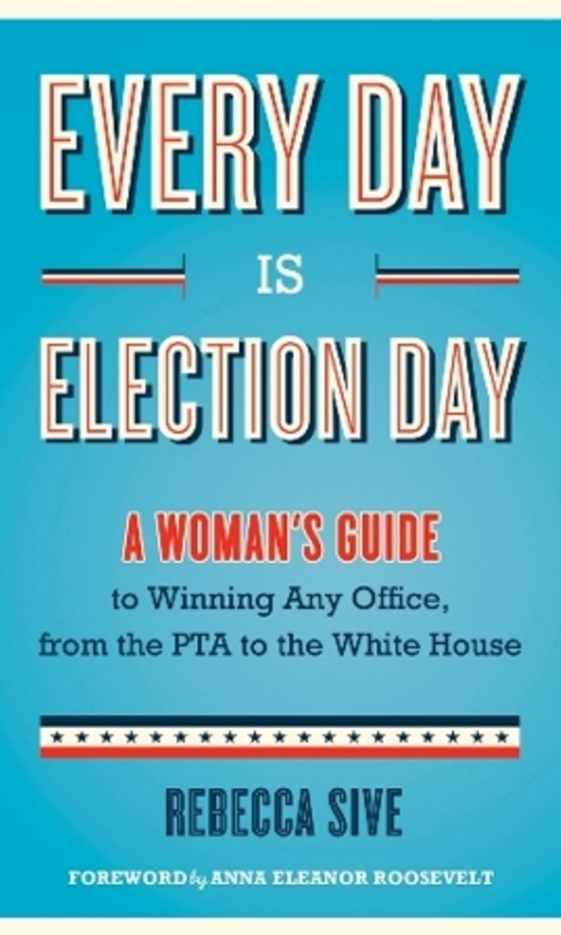 bookcover for Rebecca Sives' Every Day is Election Day